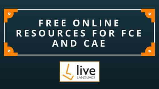 Online resources for FCE and CAE | Live Language